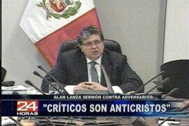 """Presidente Alan García califica de """"anticristos"""" a sus críticos"""