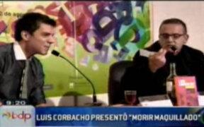 """Luis Corbacho y Beto Ortiz presentaron """"Morir Maquillado"""" en la Feria del Libro de Lima"""