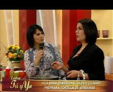 Entre tú y yo con Lorena: Valia Barak nos enseña a preparar una tortilla de verduras
