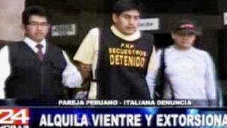 Peruanos alquilan vientre y después extorsionan a pareja peruano- italiana