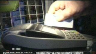 ¡Cuidado con sus tarjetas de crédito y débito! Clonadores están al acecho