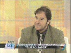 """Julio Andrade estrenó su primera producción cinematográfica """"Quiero Saber"""""""