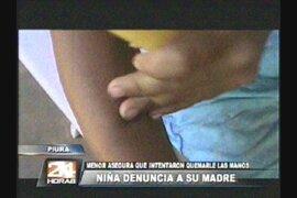 Piura: niña denuncia a su madre porque intentó quemarle las manos