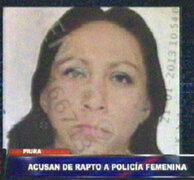 Piura: acusan a policía femenina de secuestrar a mujer