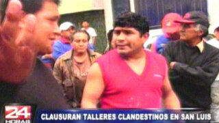 San Luis: clausuran siete talleres clandestinos por generar caos y contaminación