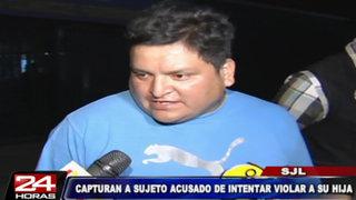 SJL: capturan a sujeto acusado de intentar violar a su hija de 17 años