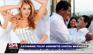 Catherine Fulop acusa a Maradona de recibir dinero para apoyar de Maduro