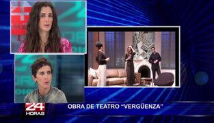 Vanessa Saba y Norma Martínez cuentan detalles de la obra 'Vergüenza'