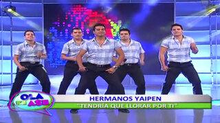 Baila con Los Hermanos Yaipén y su nuevo éxito 'Tendría que llorar por ti'