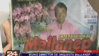 Piura: murió director de orquesta Mallanep tras varios días de agonía