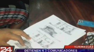Yurimaguas: detienen a tres comunicadores por extorsionar a alcalde
