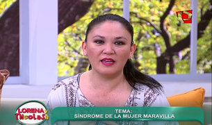 Lorena y Nicolasa: descubre si sufres el síndrome de la Mujer Maravilla