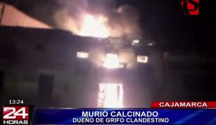 Incendio provocado en grifo clandestino dejó un muerto en Cajamarca