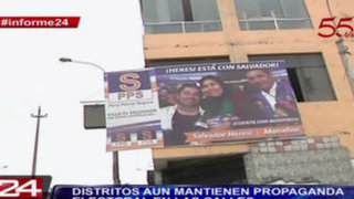 Informe 24: distritos aún mantienen propaganda electoral en las calles
