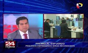 Realizarán importante premiación a pequeños empresarios de Lima