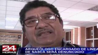 Arqueólogo encargado de Líneas de Nazca será denunciado