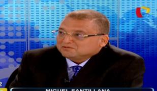 """Miguel Santillana: """"La tragedia del Gobierno es no traer inversión"""""""