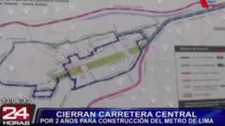 Cerrarán por dos años un tramo de la Carretera Central por obras del Metro