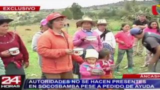 Áncash: autoridades no se hacen presentes en Socosbamba pese a pedido de ayuda