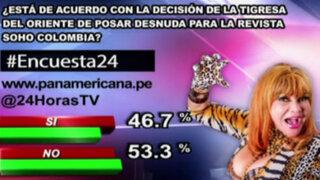 Encuesta 24: 53.3% en desacuerdo con decisión de la 'Tigresa' de posar desnuda