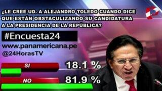 Encuesta 24: 81.9% no le cree a Toledo cuando dice que están obstaculizando su candidatura