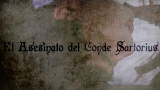 Descubre la macabra historia detrás del asesinato del conde Sartorius