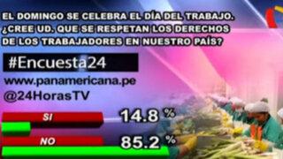 Encuesta 24: 85.2% no cree que se respetan derechos de los trabajadores en el país