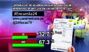 Encuesta 24: 67.3% en desacuerdo con que servicio de Serenazgo se incluya en recibos de luz