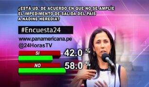 Encuesta 24: 58% cree que no se debe ampliar impedimento de salida del país para Nadine Heredia