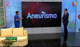 Doctor en Familia: Sepa cómo reconocer si sufre de una letal aneurisma