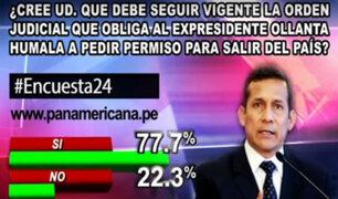 Encuesta 24: un 77.7% considera que Ollanta Humala debe seguir pidiendo permiso para salir del país