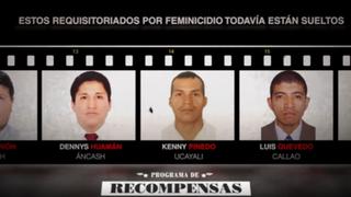 Mininter: video con rostros de requisitoriados por feminicidio incluidos en Programa de Recompensas
