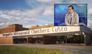Polémica por Chinchero: economista advierte que situación perjudica al Estado y recomienda trabajar en demás proyectos