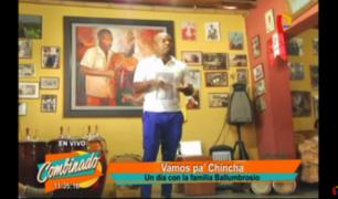 ¡Vamos pa Chincha!: Un día con la familia Ballumbrosio
