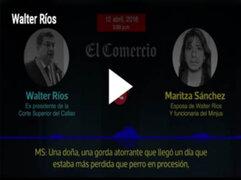 """En nuevo audio, exjuez Walter Ríos asegura a esposa que ascenderá a """"jefa nacional"""""""