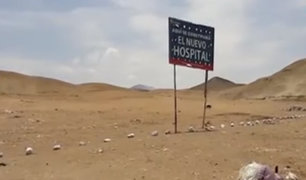 Denuncian que hospital de Huarmey sigue sin ser construido