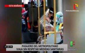 Pasajero del Metropolitano viaja sin respetar medidas sanitarias