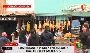 Bellavista: comerciantes venden en las calles tras cierre de mercados