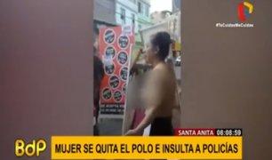 Santa Anita: mujer se quitó el polo y se enfrentó a policías en intervención