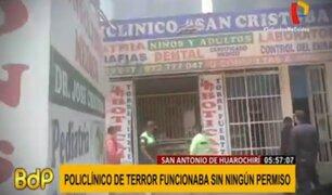 Huarochirí: 'policlínico del terror' funcionaba violando todas las normas