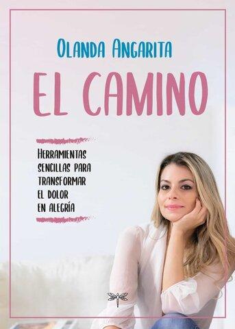 """Olanda Angarita sobre su libro 'El Camino': """"Busca compartir herramientas para cambiar el dolor en alegría """""""