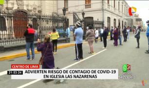 Exteriores de Las Nazarenas podría convertirse en foco de contagio de COVID-19