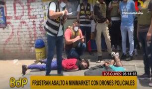 Los Olivos: PNP frustró asalto a minimarket con ayuda de drones