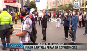 Iglesia Las Nazarenas: fieles se congregaron en exteriores pese a advertencias