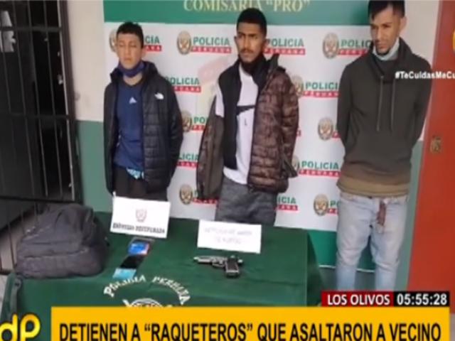 Los Olivos: capturan a banda de 'raqueteros' que asaltaban en la zona de Pro