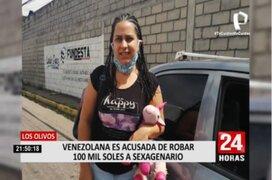 Los Olivos: venezolana es acusada de robar 100 mil soles a anciano tras ganarse su confianza
