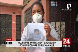 Rímac: Habla mujer que fue golpeada brutalmente por un sujeto en estado de ebriedad en plena calle
