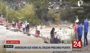 La Libertad: pobladores arriesgan sus vidas al pasar por precario puente