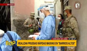 Cercado de Lima: realizan pruebas rápidas y moleculares en Barrios Altos