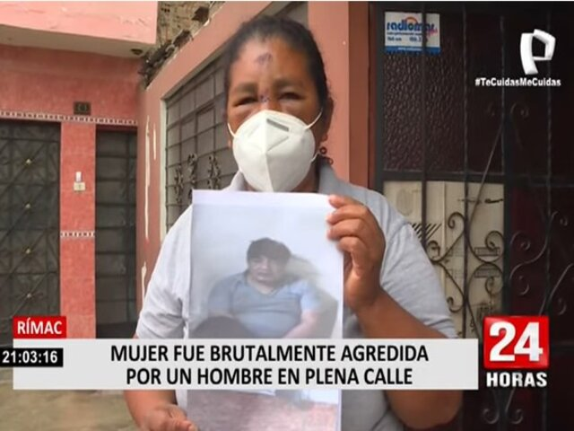 Rímac: Habla mujer que fue brutalmente agredida por un hombre en plena calle